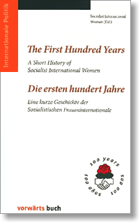 The First Hundred Years - A Short History of Socialist International Women